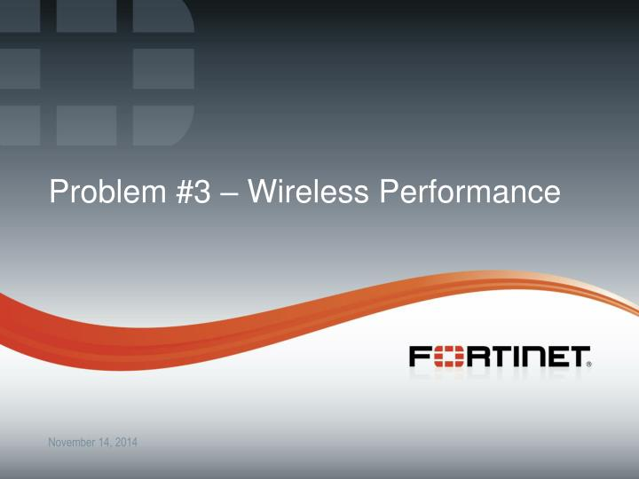 Problem #3 – Wireless Performance