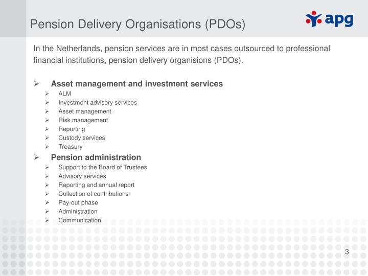 In the Netherlands, pension services are in most cases outsourced to professional
