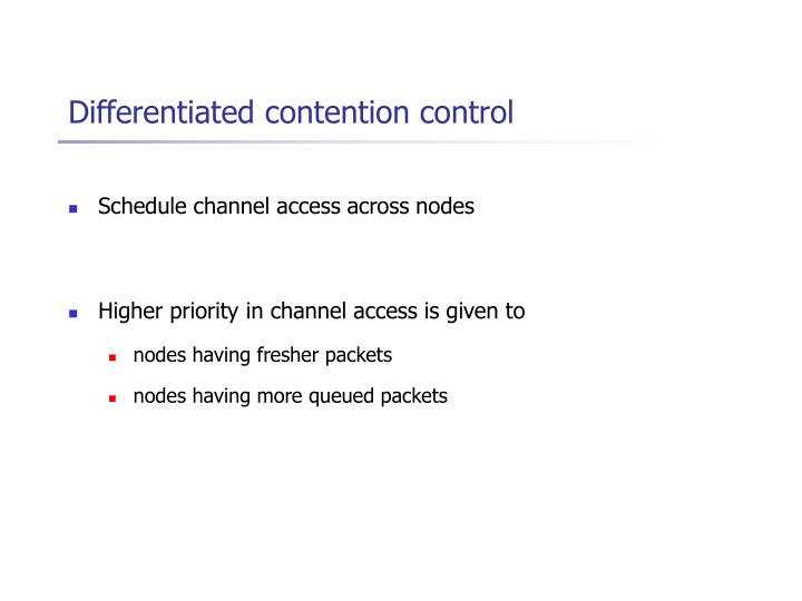 Differentiated contention control