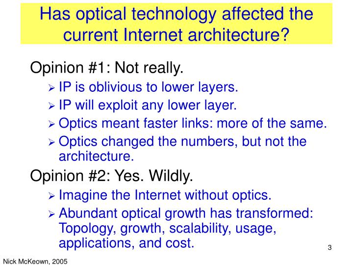 Has optical technology affected the current internet architecture