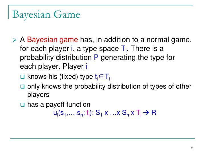 Bayesian Game