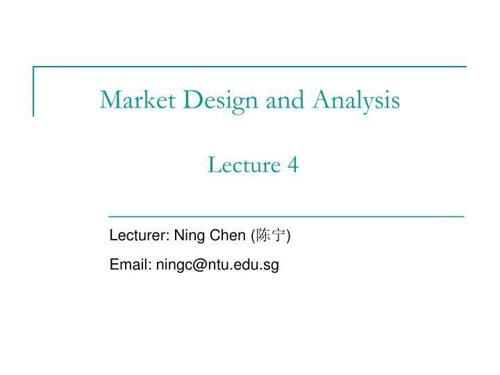 Market design and analysis lecture 4