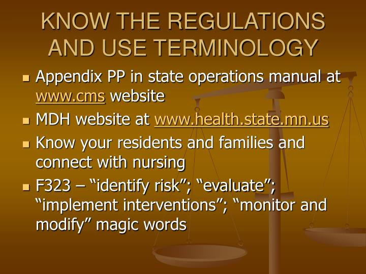KNOW THE REGULATIONS AND USE TERMINOLOGY