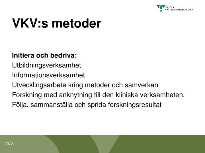 VKV:s metoder