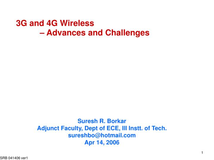 3g and 4g wireless advances and challenges