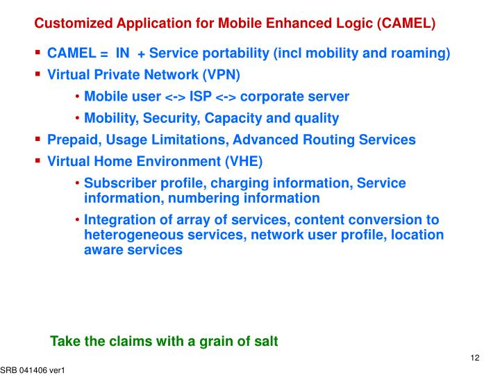 Customized Application for Mobile Enhanced Logic (CAMEL)