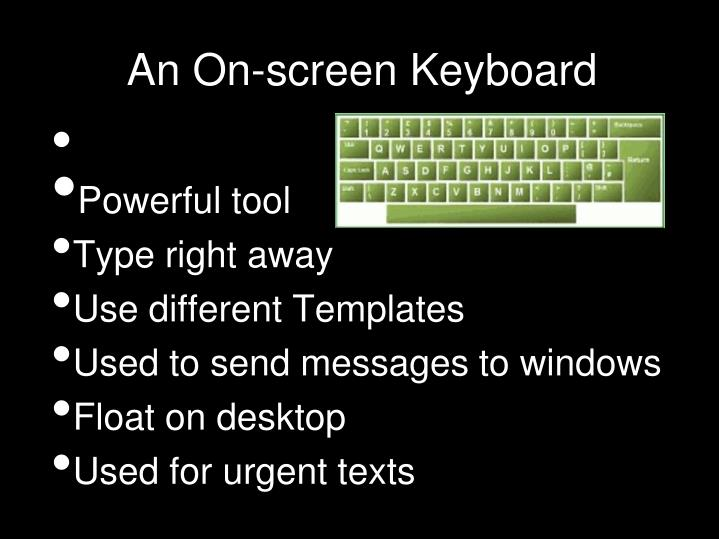 An on screen keyboard