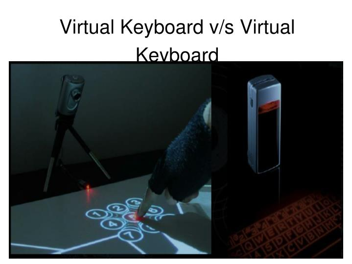 Virtual Keyboard v/s Virtual Keyboard