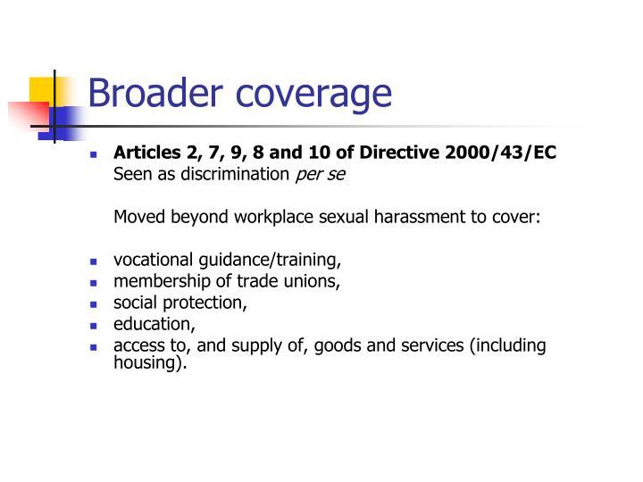 Broader coverage
