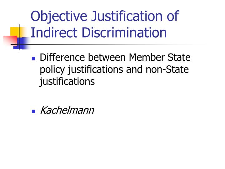 Objective Justification of Indirect Discrimination