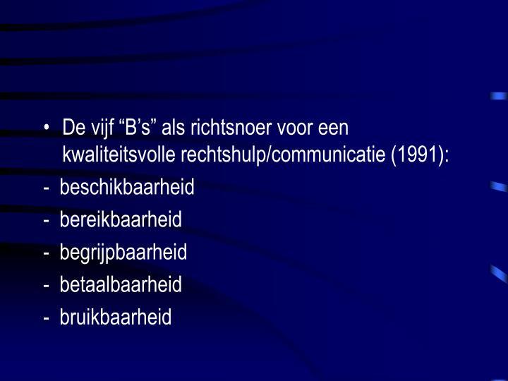 """De vijf """"B's"""" als richtsnoer voor een kwaliteitsvolle rechtshulp/communicatie (1991):"""