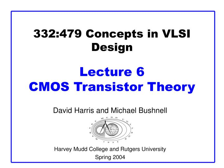 332:479 Concepts in VLSI