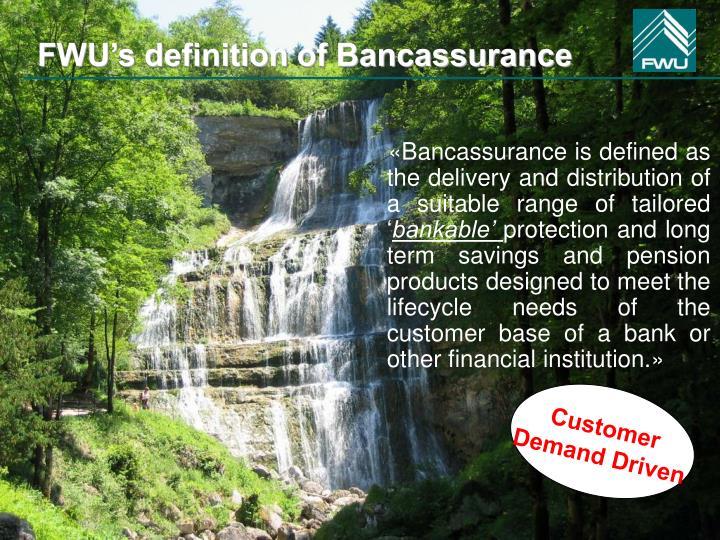 FWU's definition of Bancassurance