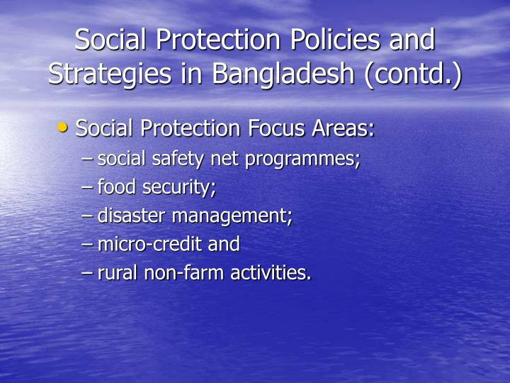 Social Protection Policies and Strategies in Bangladesh (contd.)