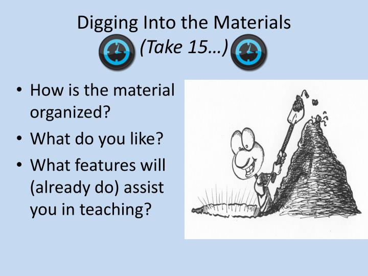 Digging Into the Materials