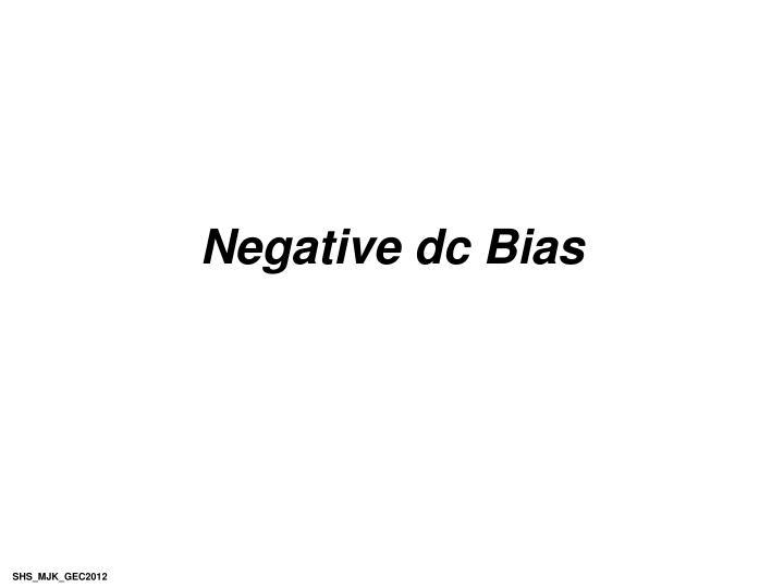 Negative dc Bias