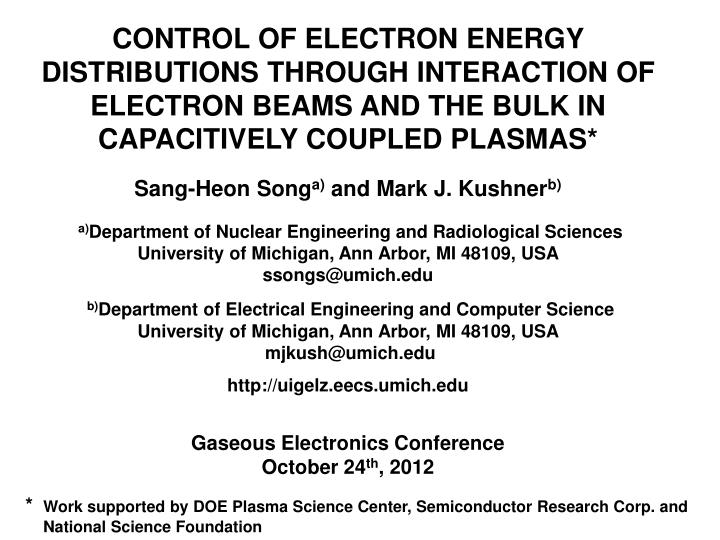 CONTROL OF ELECTRON ENERGY DISTRIBUTIONS THROUGH INTERACTION OF ELECTRON BEAMS AND THE BULK IN CAPACITIVELY COUPLED PLASMAS