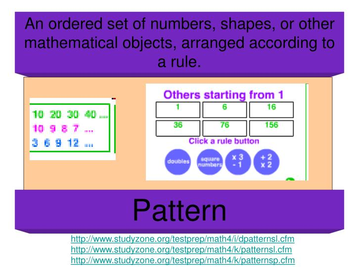 An ordered set of numbers, shapes, or other mathematical objects, arranged according to a rule.