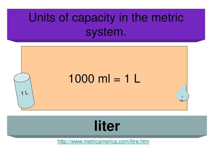 1000 ml = 1 L