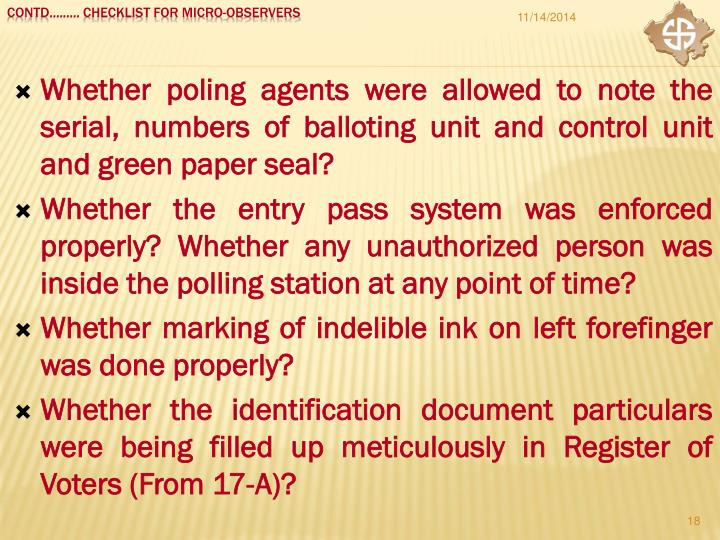 Whether poling agents were allowed to note the serial, numbers of balloting unit and control unit and green paper seal?