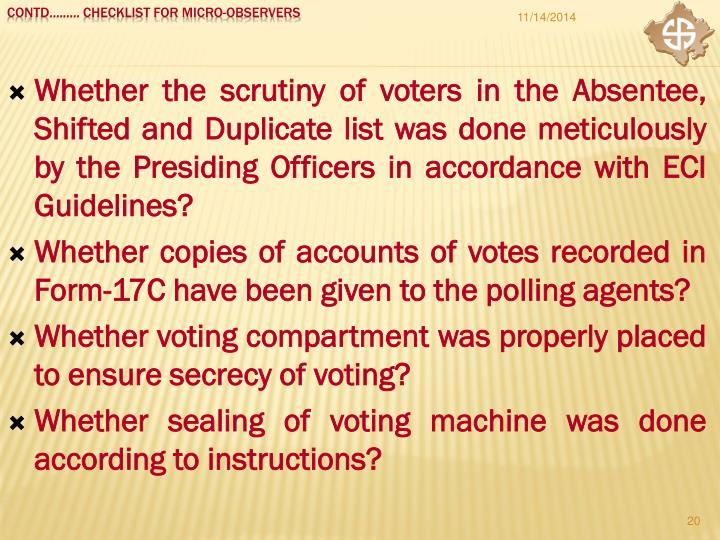 Whether the scrutiny of voters in the Absentee, Shifted and Duplicate list was done meticulously by the Presiding Officers in accordance with ECI Guidelines?