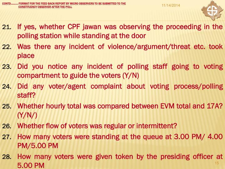 If yes, whether CPF jawan was observing the proceeding in the polling station while standing at the door