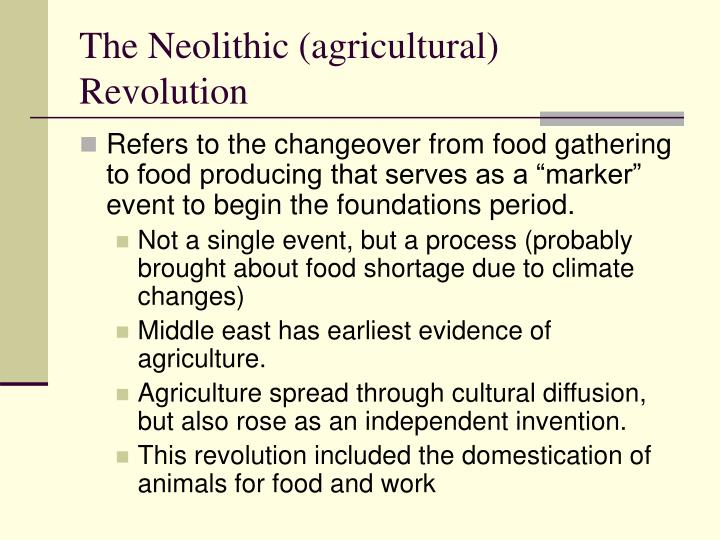The neolithic agricultural revolution