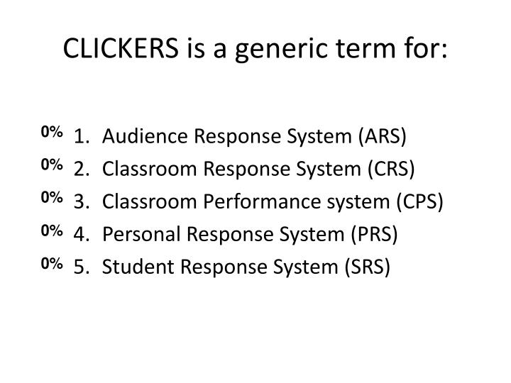 CLICKERS is a generic term for: