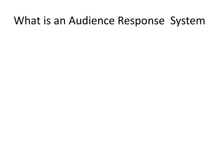 What is an Audience Response  System