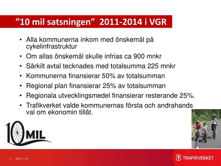 """""""10 mil satsningen""""  2011-2014 i VGR"""