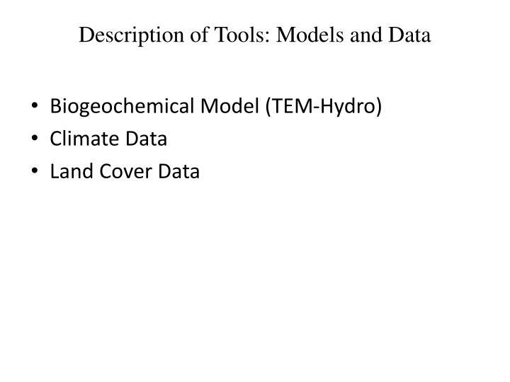 Description of Tools: Models and Data