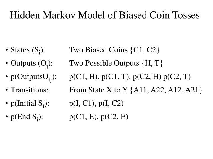 Hidden Markov Model of Biased Coin Tosses