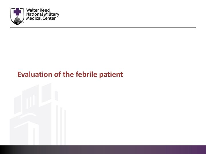 Evaluation of the febrile patient