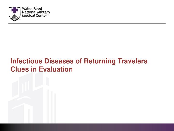 Infectious Diseases of Returning