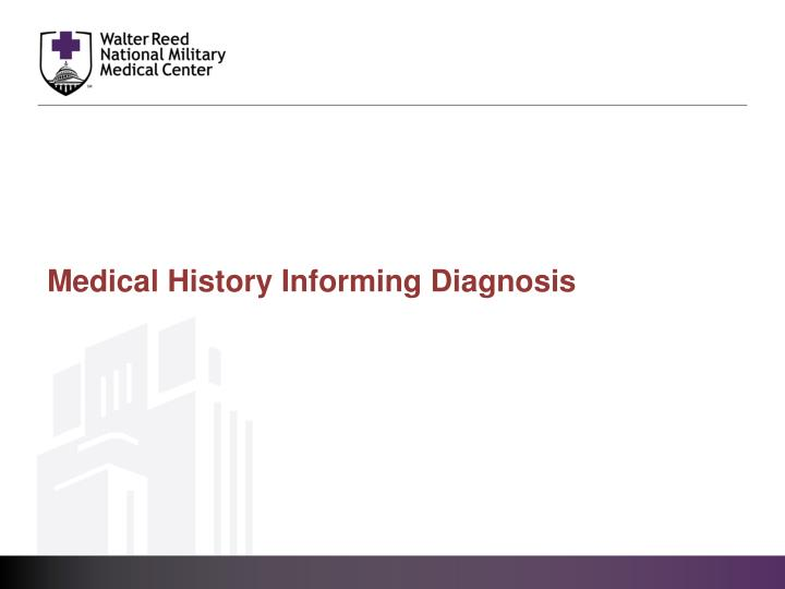 Medical History Informing Diagnosis