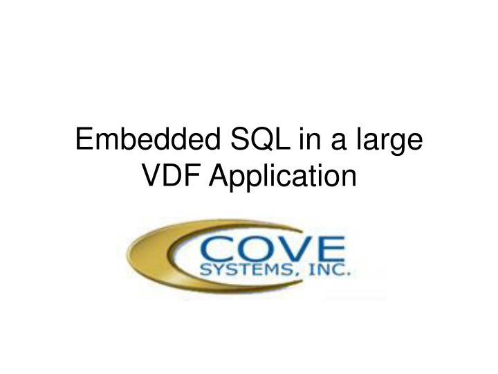 Embedded sql in a large vdf application
