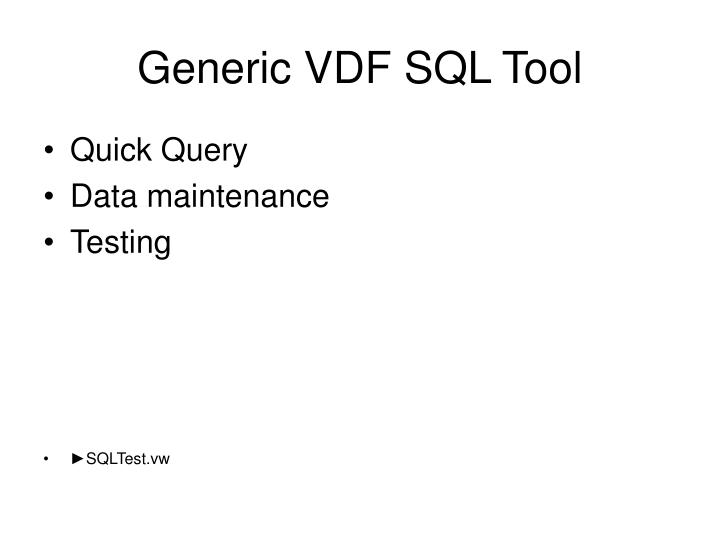 Generic VDF SQL Tool
