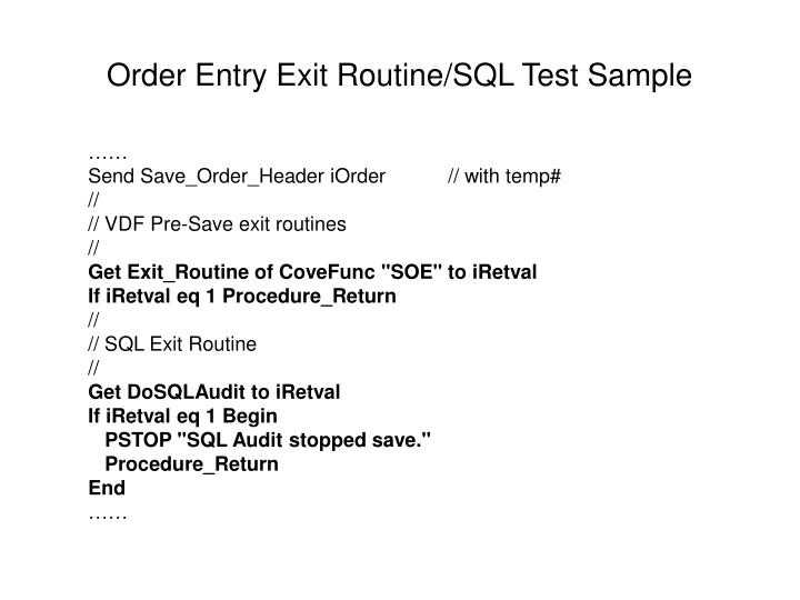 Order Entry Exit Routine/SQL Test Sample