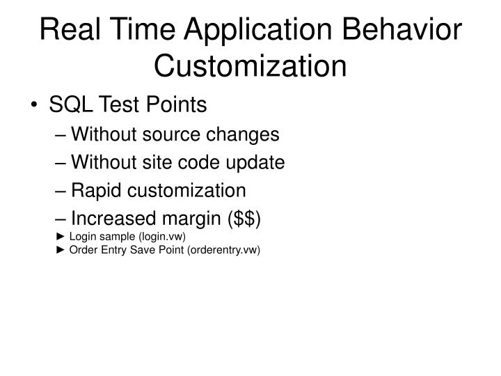 Real Time Application Behavior Customization