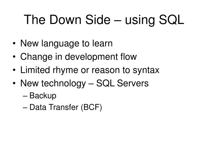 The Down Side – using SQL