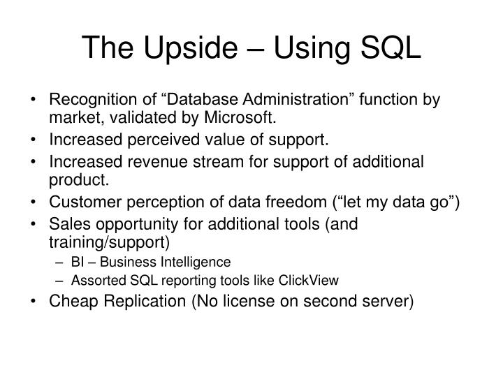 The Upside – Using SQL