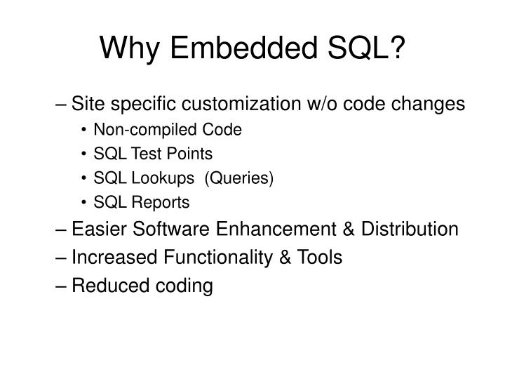 Why Embedded SQL?