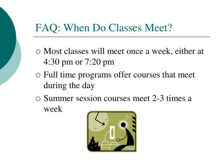 FAQ: When Do Classes Meet?
