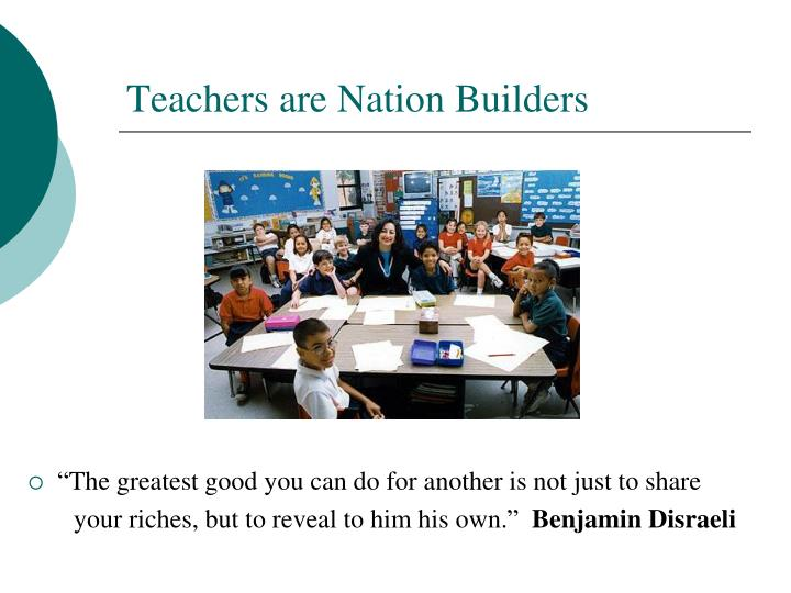 Teachers are nation builders