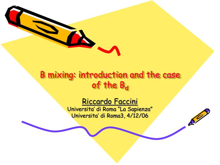 B mixing: introduction and the case of the B