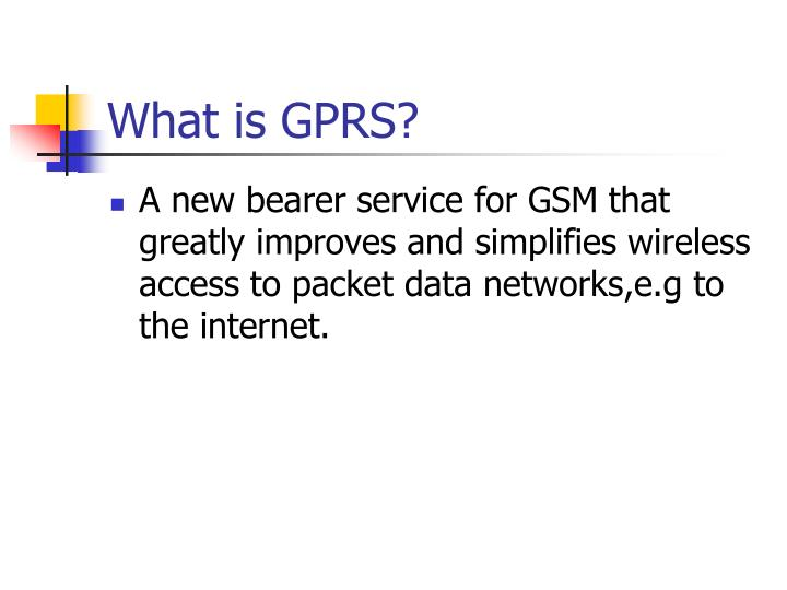What is GPRS?