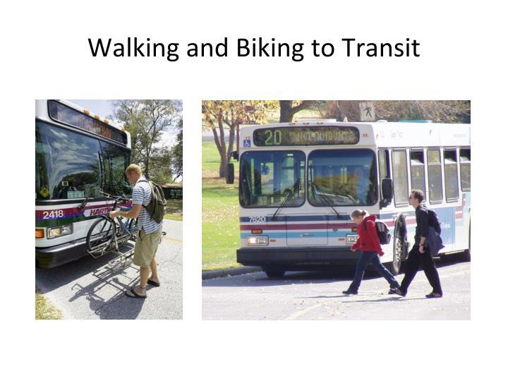 Walking and Biking to Transit