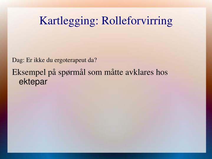 Kartlegging: Rolleforvirring