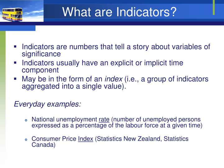 What are Indicators?