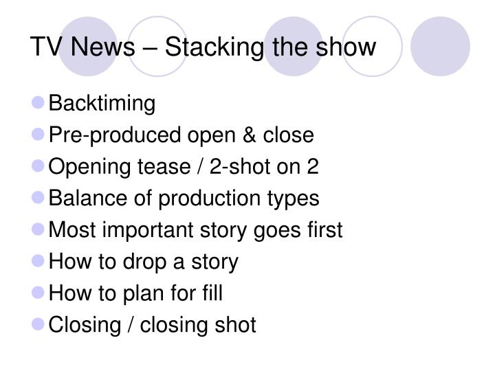 TV News – Stacking the show